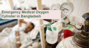 Emergency Medical Oxygen cylinder suppliers in Bangladesh